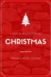Merry Christmas FROM LIVING STONE